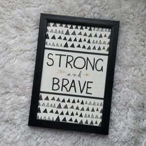 Strong and Brave wall decor